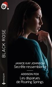 Janice Kay Johnson et Addison Fox - Secrète ressemblance - Les disparues de Roaring Springs.