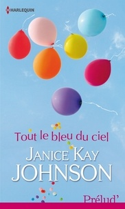Janice Kay Johnson - Tout le bleu du ciel.