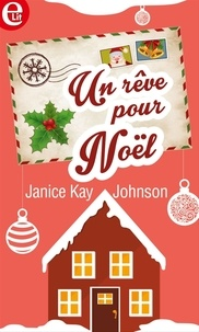 Janice Kay Johnson - Un rêve pour Noël.