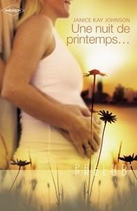 Janice Kay Johnson - Une nuit de printemps... (Harlequin Prélud').