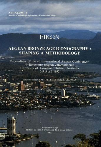 Janice L. Crowley et Paul Rehak - EIKON - Aegean Bronze Age Iconography: Shaping a Methodology 4e Rencontre égéenne internationale University of Tasmania, Hobart, Australia 6-9 April 1992.