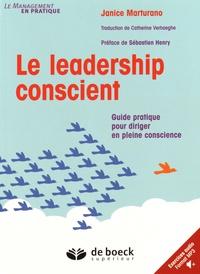Janice Marturano - Le leadership conscient - Guide pratique pour diriger en pleine conscience.