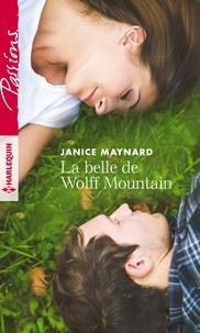 Janice Maynard - La belle de Wolff Mountain.
