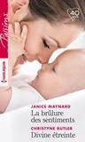 Janice Maynard et Christyne Butler - La brûlure des sentiments ; Divine étreinte.