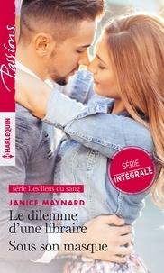 Janice Maynard - Le dilemme d'une libraire - Sous son masque.
