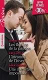 Janice Maynard et Kate Little - Les flocons de la passion ; L'inconnu de l'hiver ; Une attraction impossible.