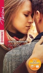 Janice Maynard et Dani Wade - Pour les yeux de Libby - Un avant-gout de paradis.