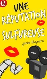Janice Maynard - Une réputation sulfureuse.