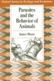 Janice Moore - Parasites and the Behavior of Animals.