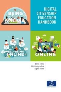 Janice Richardson et  Elizabeth Milovidov - Digital citizenship education handbook - Being online, well-being online, and rights online.