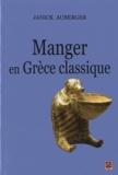 Janick Auberger - Manger en Grèce classique - La nourriture, ses plaisirs et ses contraintes.
