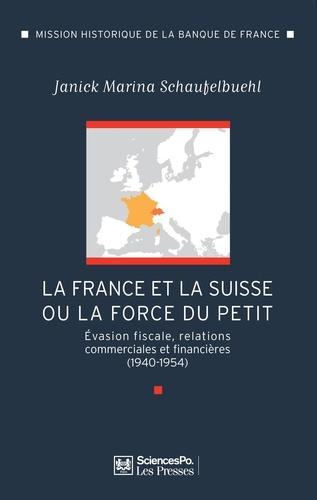 La France et la Suisse ou la force du petit. Evasion fiscale, relations commerciales et financières (1940-1954)