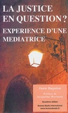 Janie Bugnion - La justice en question ? Expérience d'une médiatrice - Une exploration pluridisciplinaire de la médiation dans les contextes pénal, social et sanitaire.