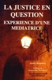 Janie Bugnion - La justice en question - Expérience d'une médiatrice.