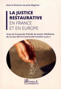 Janie Bugnion - La justice restaurative en France et en Europe - Actes de la journée d'étude du master Médiation du 22 mai 2019 à l'université Lumière Lyon 2.