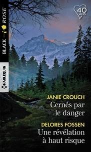 Janie Crouch et Delores Fossen - Cernés par le danger - Une révélation à haut risque.