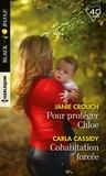 Janie Crouch et Carla Cassidy - Pour protéger Chloé ; Cohabitation forcée.