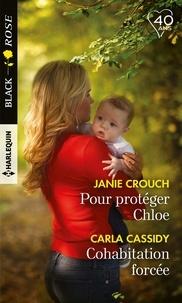 Janie Crouch et Carla Cassidy - Pour protéger Chloe - Cohabitation forcée.