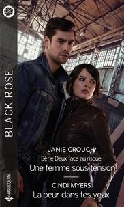 Janie Crouch et Cindi Myers - Une femme sous tension ; La peur dans tes yeux.