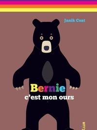 Janik Coat - Bernie, c'est mon ours - Coffret en 6 volumes : Bernie joue aussi ; En avant, Bernie ! ; 1, 2, 3, Bernie ! ; bernie en couleurs ; Cache-cache Bernie ; J'habille Bernie.