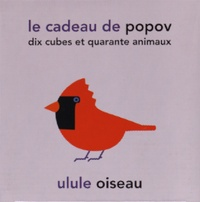 Janik Coat - Le cadeau de Popov - Dix cubes et quarante animaux.