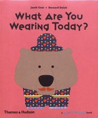 Janik Coat et Bernard Duisit - What Are You Wearing Today?.