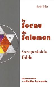 Janik Pilet - Le Sceau de Salomon : secret perdu de la Bible.
