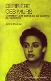 Janina Bauman - Derrière ces murs - Comment j'ai survécu au ghetto de Varsovie.