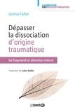 Janina Fisher - Dépasser la dissociation d'origine traumatique - Soi fragmenté et aliénation interne.