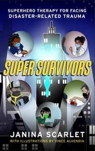 Janina Scarlet - Super Survivors - Superhero Therapy for Facing Disaster-Related Trauma.