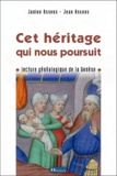 Janine Assens et Jean Assens - Cet héritage qui nous poursuit - Lecture généalogique de la Genèse.