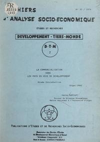 Janine Babillot et Jacques Peyrega - La commercialisation dans les pays en voie de développement - Étude introductive.