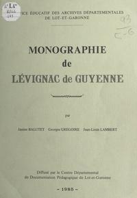 Janine Balutet et Georges Gregoire - Monographie de Lévignac de Guyenne.