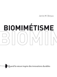 Janine Benyus - Biomimétisme - Quand la nature inspire des innovations durables.