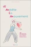 Janine Bharucha - Je Médite En Mouvement - 21 exercices de méditation pour cultiver l'estime de soi.