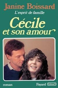 Janine Boissard - Cécile et son amour, L'esprit de famille.