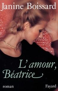 Janine Boissard - L'Amour, Béatrice.