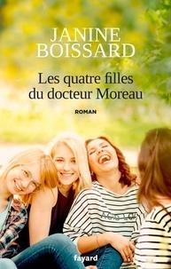 Janine Boissard - Les quatre filles du Docteur Moreau - Le retour de L'esprit de famille.