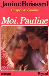 Janine Boissard - Moi, Pauline, L'esprit de famille.