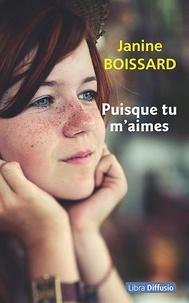 Janine Boissard - Puisque tu m'aimes.