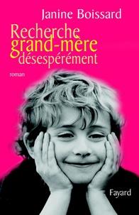 Janine Boissard - Recherche grand-mère désespérément.