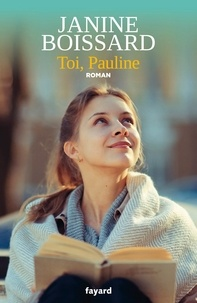 Janine Boissard - Toi, Pauline.