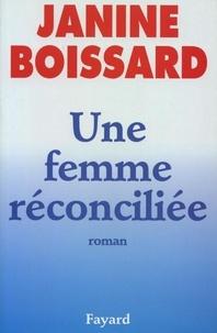 Janine Boissard - Une femme réconciliée.