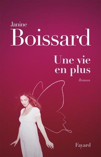Janine Boissard - Une vie en plus.
