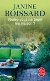 Janine Boissard - Voulez-vous partager ma maison ?.