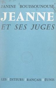 Janine Bouissounouse - Jeanne et ses juges.