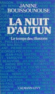 Janine Bouissounouse - La nuit d'autun - Le temps des illusions.