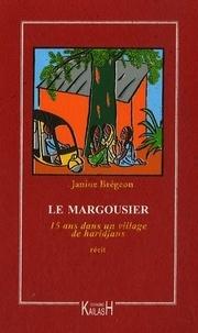 Janine Brégeon - Le Margousier - 15 ans dans un village de Haridjans 1962-1977.