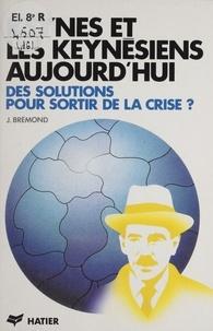 Janine Brémond - Keynes et les keynésiens aujourd'hui - Des solutions pour sortir de la crise ?.