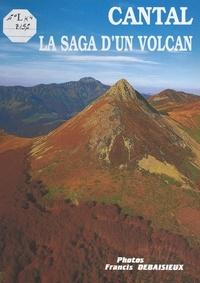 Janine Brunel et François Graveline - Cantal. - La saga d'un volcan.
